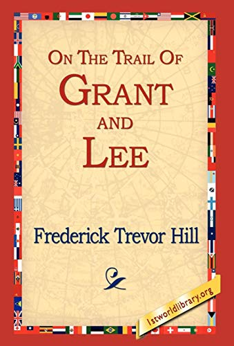 9781421806211: On the Trail of Grant and Lee