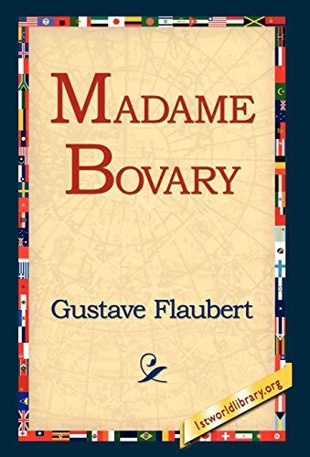Madame Bovary: Gustave Flaubert