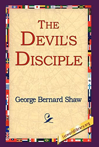 The Devils Disciple: George Bernard Shaw