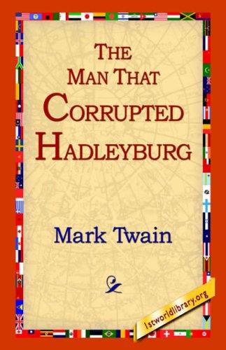 9781421807751: The Man That Corrupted Hadleyburg