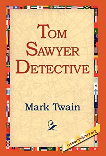 Tom Sawyer, Detective: Mark Twain