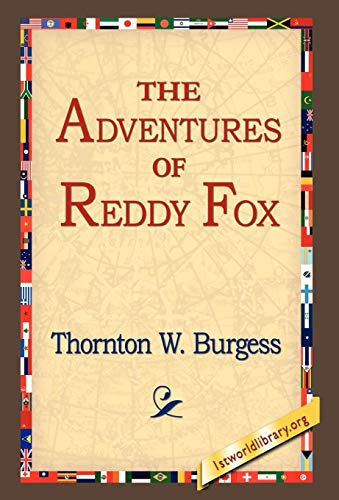 The Adventures of Reddy Fox: Thornton W. Burgess
