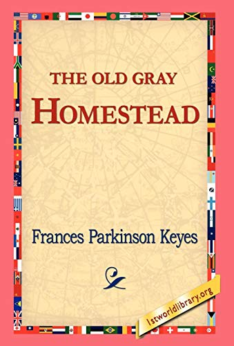 9781421810355: The Old Gray Homestead