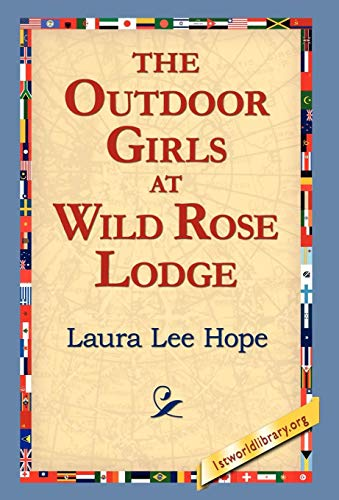 The Outdoor Girls at Wild Rose Lodge: Laura Lee Hope
