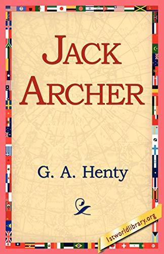 Jack Archer: G. A. Henty