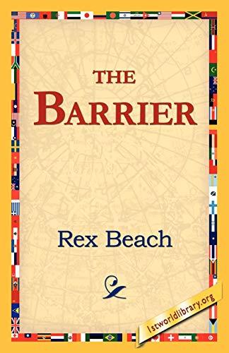 The Barrier: Rex Beach