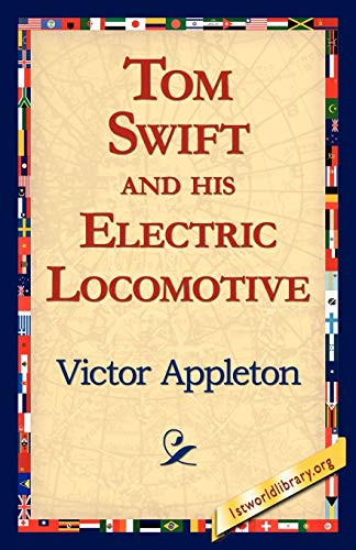 9781421811871: Tom Swift and His Electric Locomotive
