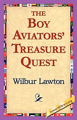 The Boy Aviators Treasure Quest: Wilbur Lawton