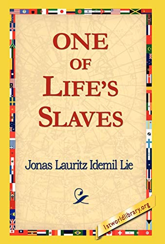 One of Lifes Slaves: Jonas Lauritz Idemil Lie