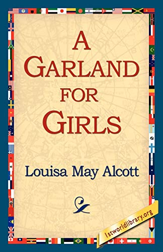 A Garland for Girls: Louisa May Alcott