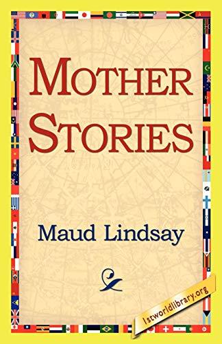 Mother Stories (Paperback): Maud Lindsay