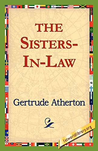 The Sisters-In-Law: Atherton, Gertrude Franklin