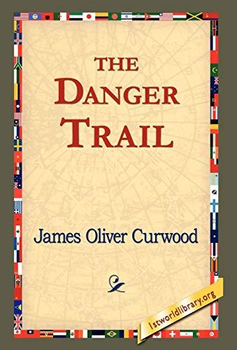 9781421820491: The Danger Trail