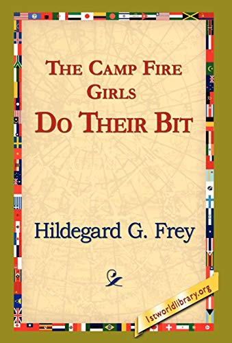 The Camp Fire Girls Do Their Bit: Hildegarde Gertrude Frey