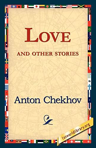 Love and Other Stories: Anton Pavlovich Chekhov