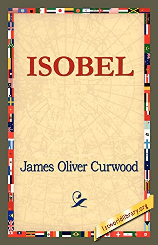 Isobel (9781421821443) by James Oliver Curwood
