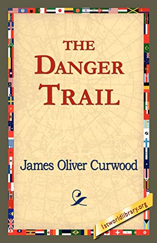 9781421821498: The Danger Trail
