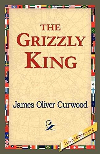 9781421821511: The Grizzly King