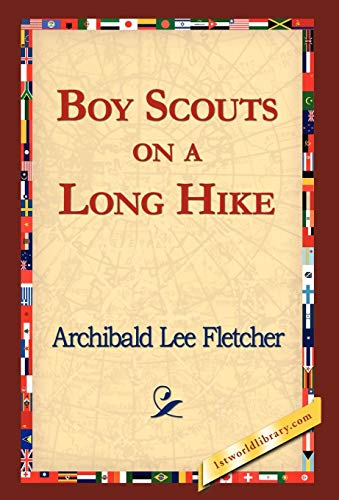 Boy Scouts on a Long Hike: Archibald Lee Fletcher