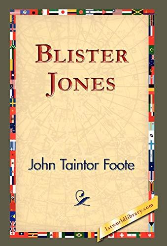Blister Jones: John Taintor Foote