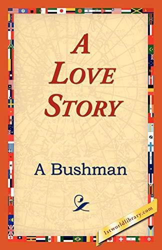 A Love Story: A Bushman