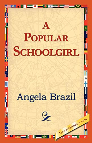 A Popular Schoolgirl (Paperback): Angela Brazil