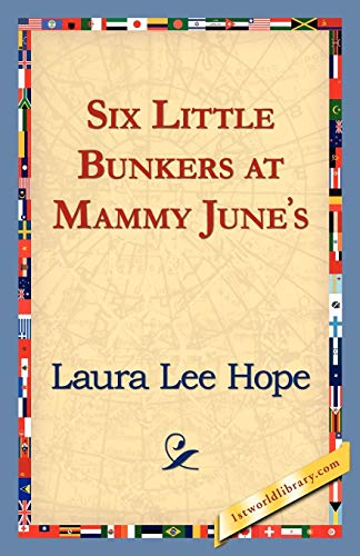 Six Little Bunkers at Mammy Junes: Laura Lee Hope