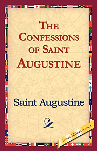 The Confessions of Saint Augustine: Saint Augustine of Hippo