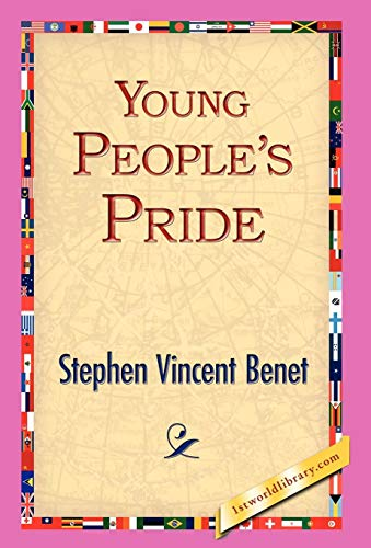 Young Peoples Pride: Stephen Vincent Benet