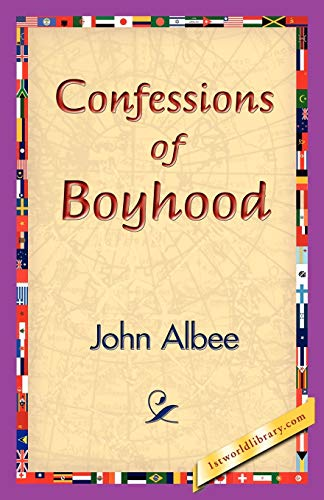 Confessions of Boyhood: John Albee