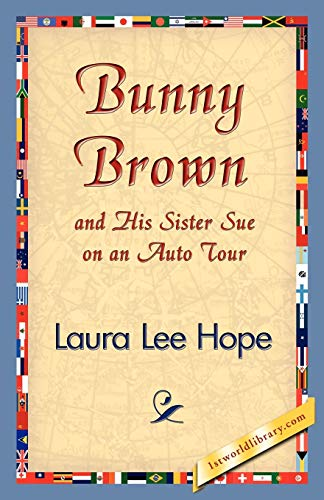 Bunny Brown and His Sister Sue on an Auto Tour: Laura Lee Hope