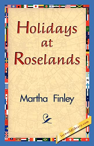Holidays at Roselands (142183099X) by Martha Finley