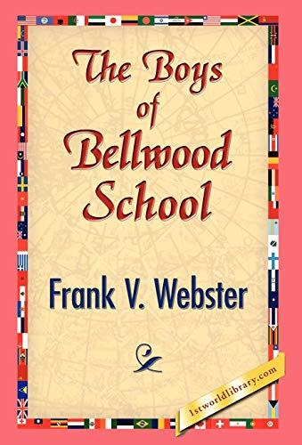 The Boys of Bellwood School: Frank V. Webster