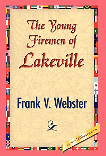 The Young Firemen of Lakeville (142183233X) by Frank V. Webster
