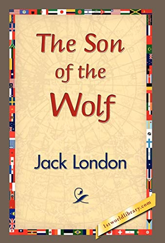 The Son of the Wolf: Jack London