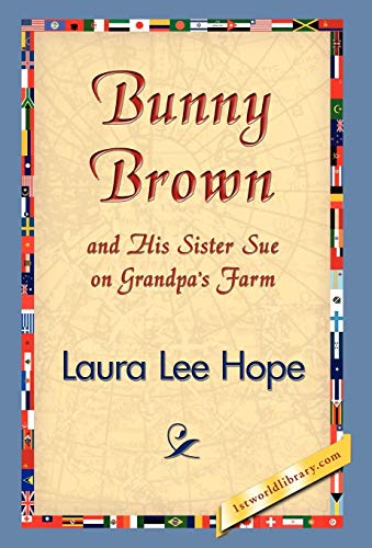 9781421832838: Bunny Brown and His Sister Sue on Grandpa's Farm (Bunny Brown and His Sister Sue (Hardcover))
