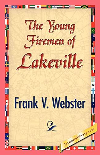The Young Firemen of Lakeville (9781421833330) by Frank V. Webster