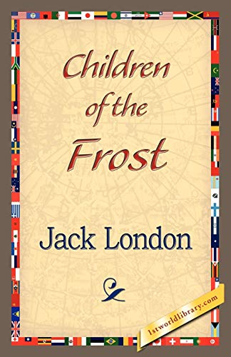 Children of the Frost: Jack London