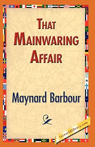 That Mainwaring Affair: Maynard Barbour