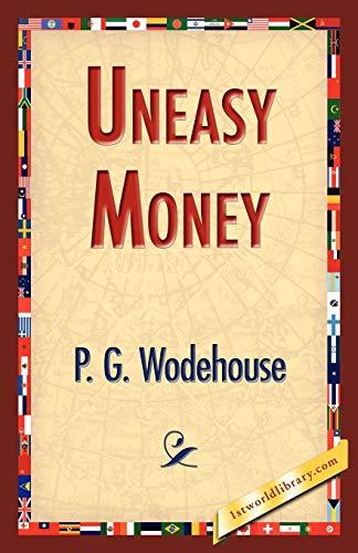 Uneasy Money: P. G. Wodehouse