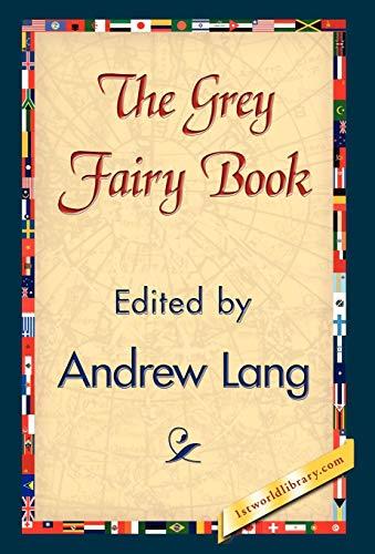 9781421838243: The Grey Fairy Book (1st World Library Literary Society Classics)