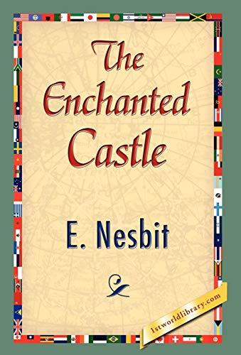The Enchanted Castle: E. Nesbit