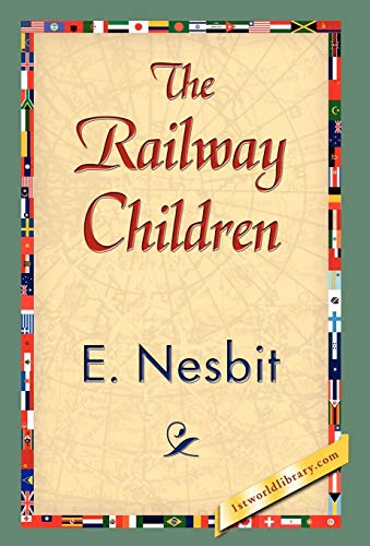 The Railway Children: E. Nesbit