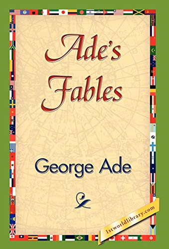 Ade's Fables: George Ade