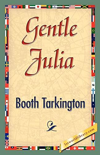 Gentle Julia: Booth Tarkington, Booth