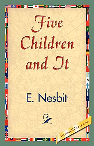 Five Children and It: E. Nesbit, Nesbit; Nesbit, E.