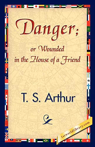 9781421840109: Danger; Or Wounded in the House of a Friend