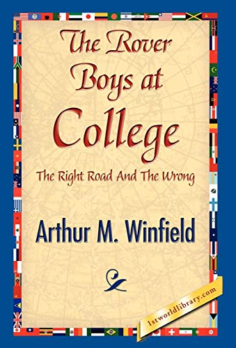 9781421841311: The Rover Boys at College, or, the Right Road and the Wrong