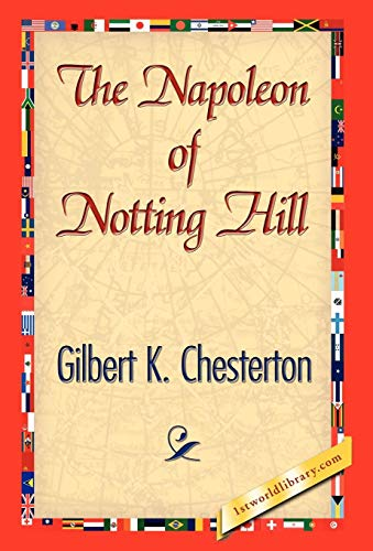 The Napoleon of Notting Hill: G. K. Chesterton