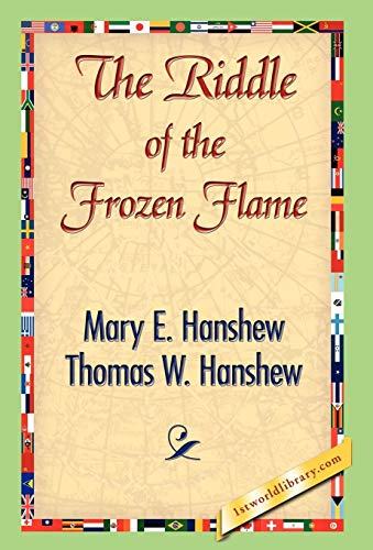 The Riddle of the Frozen Flame: Thomas W. Hanshew